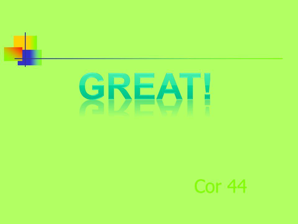 Cor 44