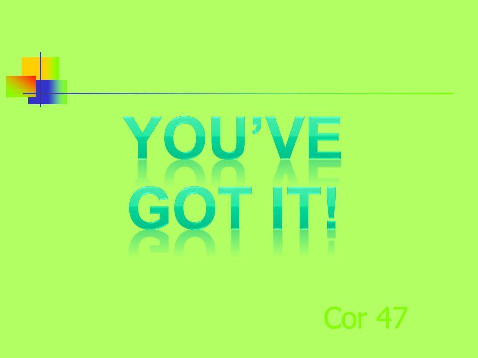 Cor 47