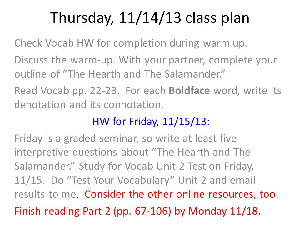 Thursday, 11/14/13class plan Check Vocab HW for completion during warm up.