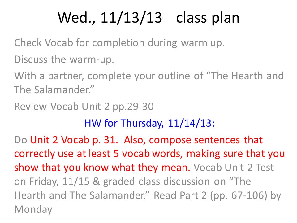 Wed., 11/13/13class plan Check Vocab for completion during warm up.