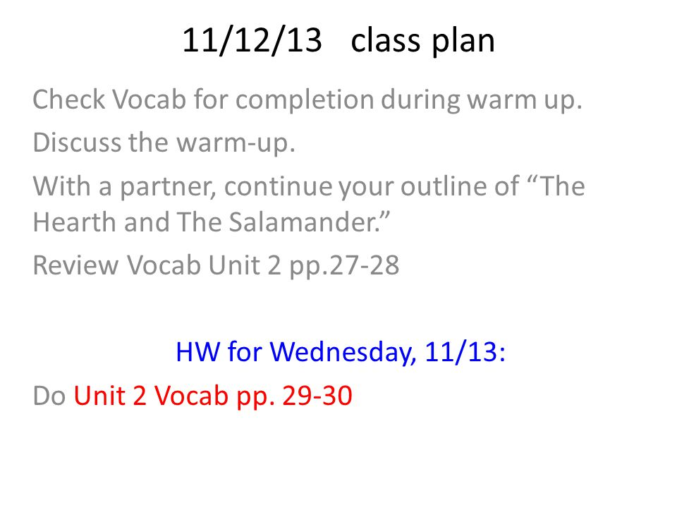 11/12/13class plan Check Vocab for completion during warm up.