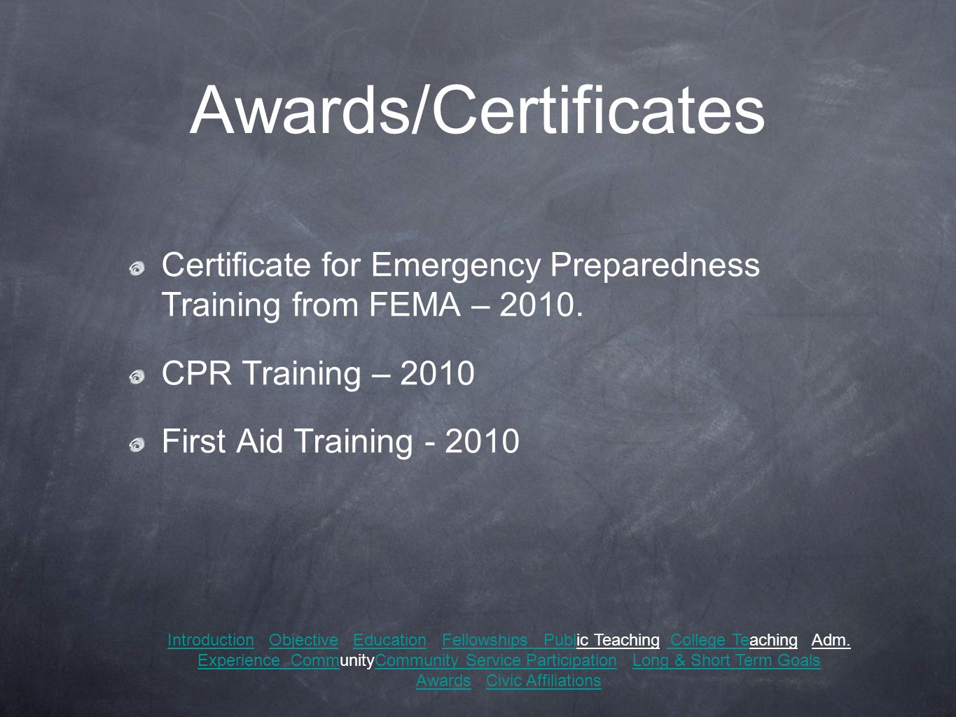 Awards/Certificates Certificate for Emergency Preparedness Training from FEMA – 2010.