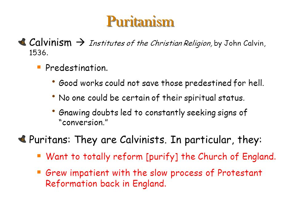 Puritanism Calvinism  Institutes of the Christian Religion, by John Calvin, 1536.