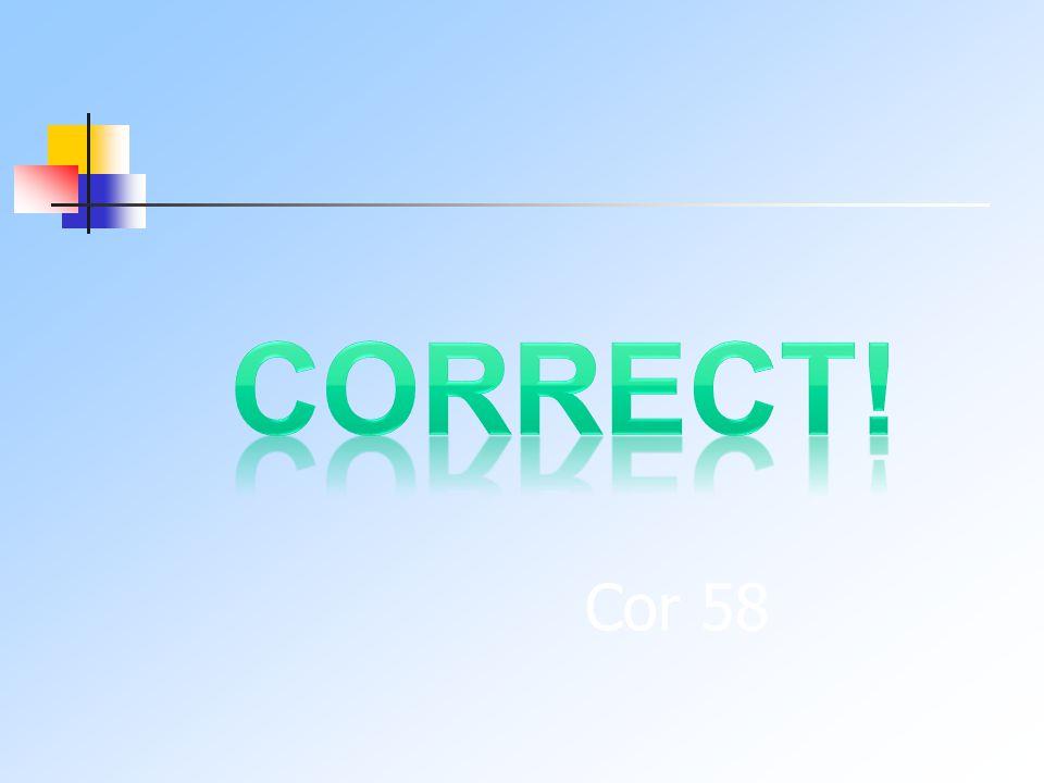 Cor 58