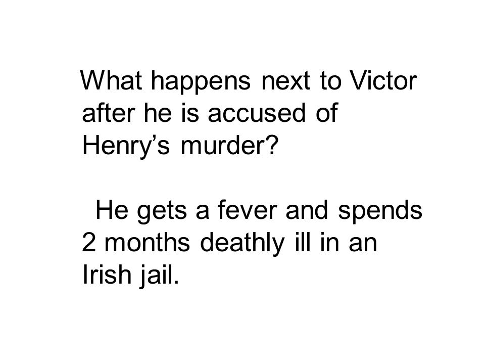 What happens next to Victor after he is accused of Henry's murder.