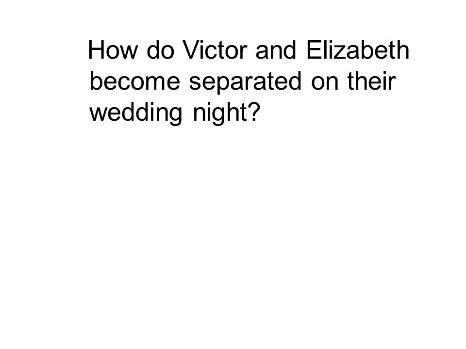 How do Victor and Elizabeth become separated on their wedding night