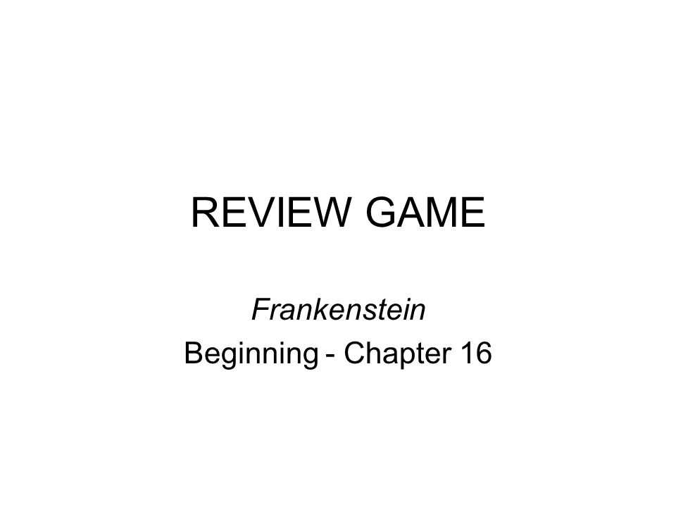 REVIEW GAME Frankenstein Beginning - Chapter 16