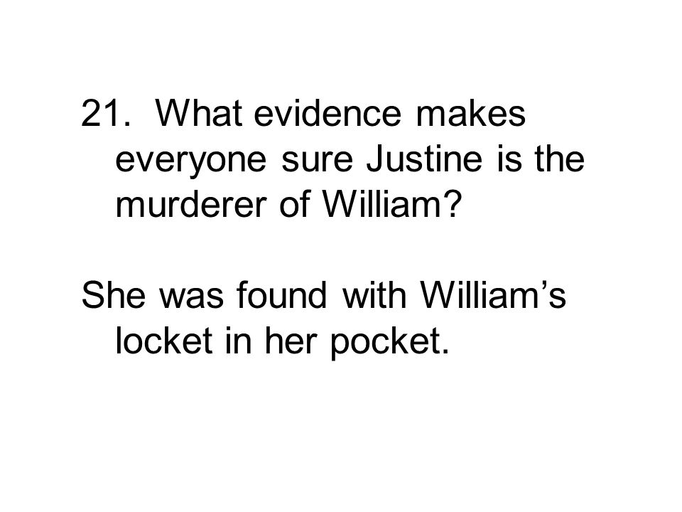 She was found with William's locket in her pocket.