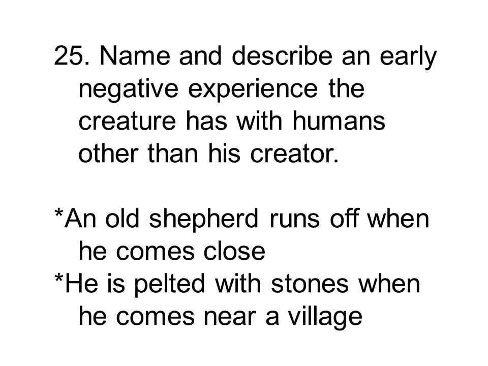 *An old shepherd runs off when he comes close *He is pelted with stones when he comes near a village