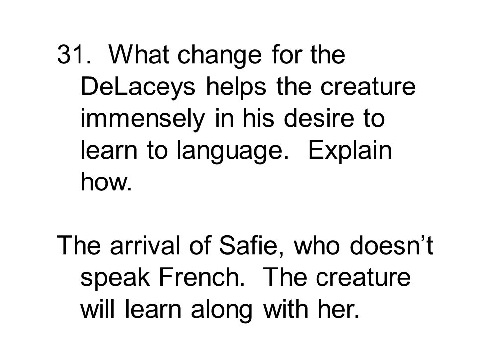 The arrival of Safie, who doesn't speak French. The creature will learn along with her.
