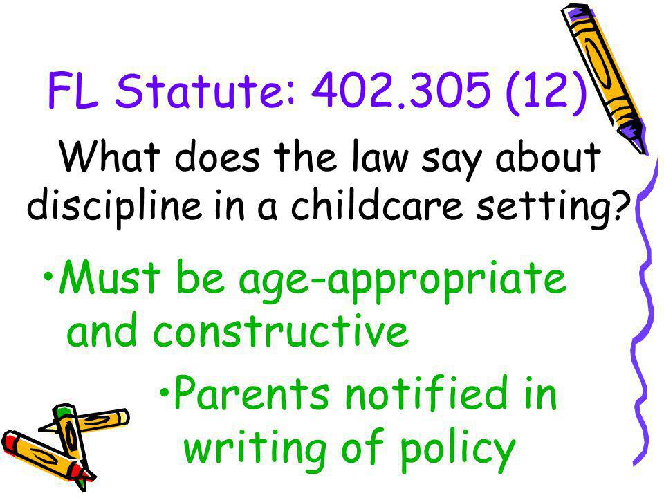 FL Statute: 402.305 (12) What does the law say about discipline in a childcare setting.