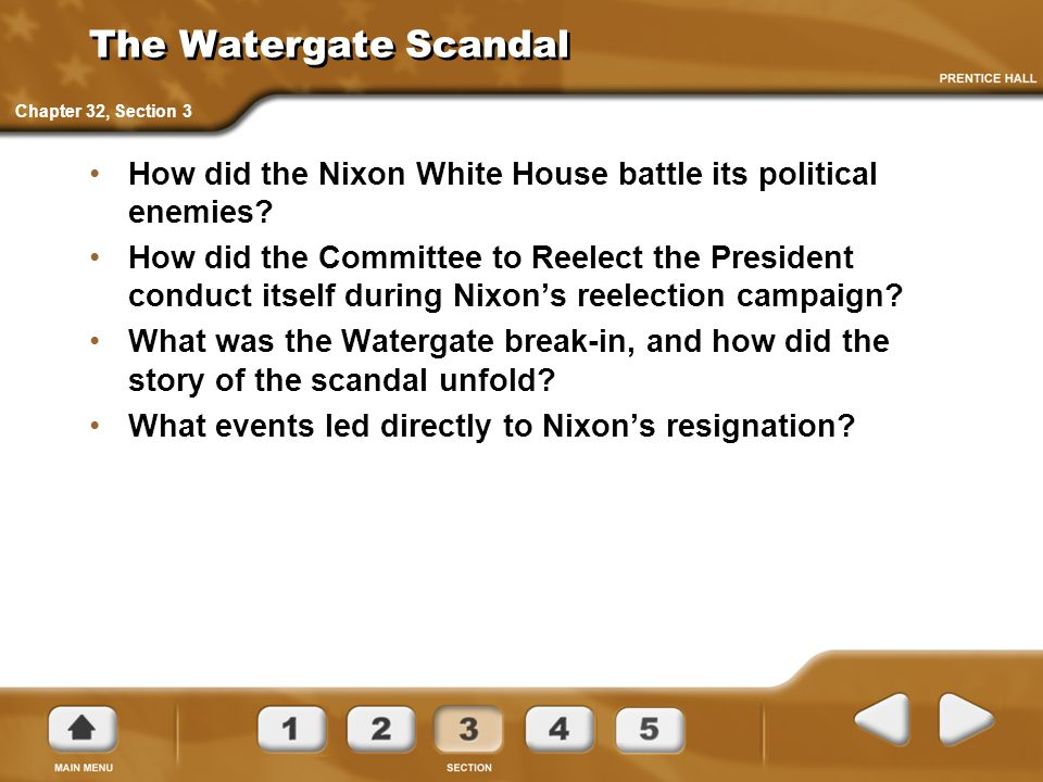 The Watergate Scandal How did the Nixon White House battle its political enemies? How did the Committee to Reelect the President conduct itself during