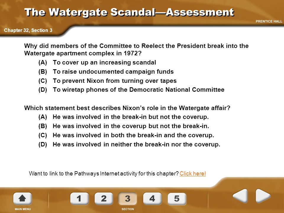 The Watergate Scandal—Assessment Why did members of the Committee to Reelect the President break into the Watergate apartment complex in 1972? (A) To