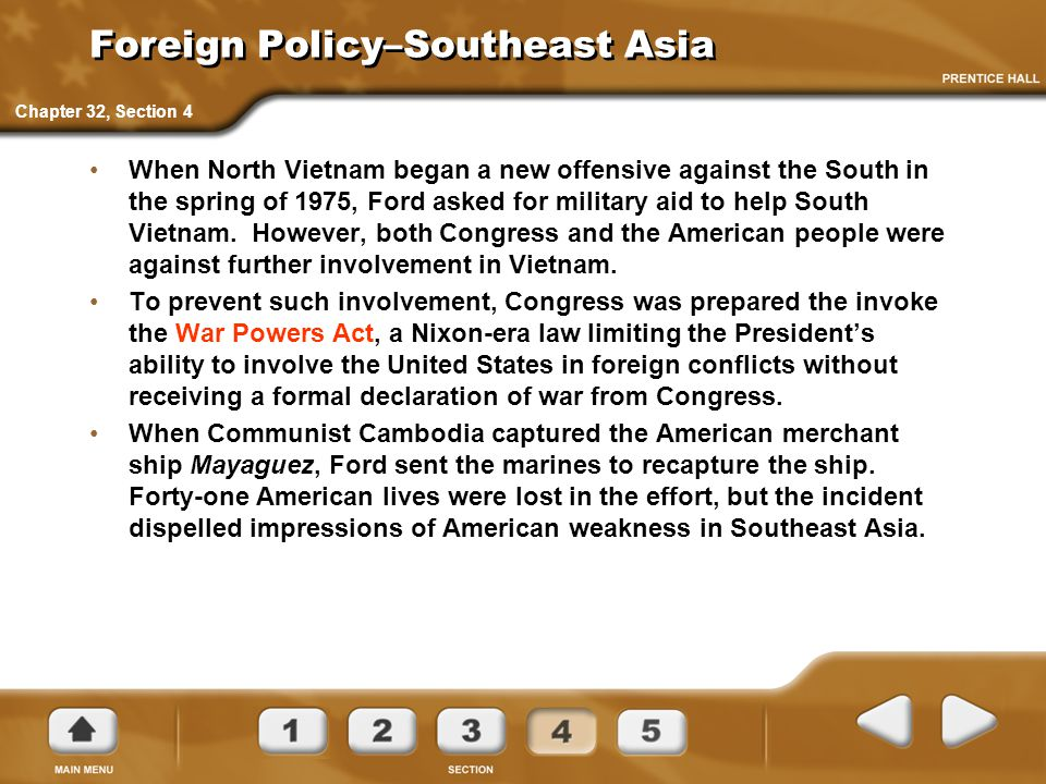 Foreign Policy–Southeast Asia When North Vietnam began a new offensive against the South in the spring of 1975, Ford asked for military aid to help So