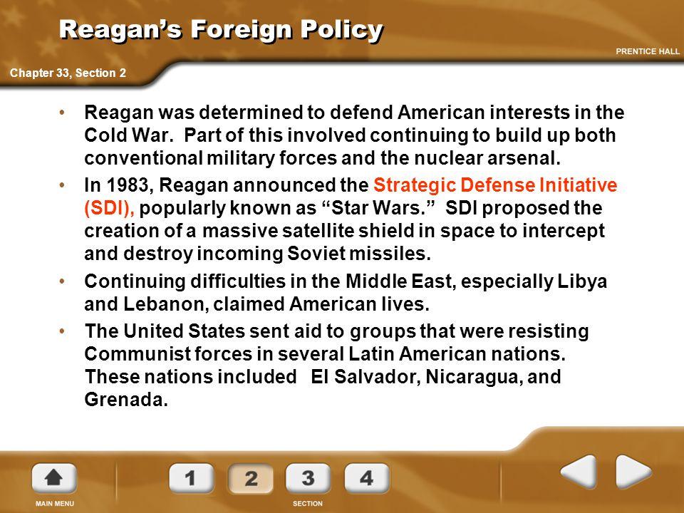 Reagan's Foreign Policy Reagan was determined to defend American interests in the Cold War. Part of this involved continuing to build up both conventi