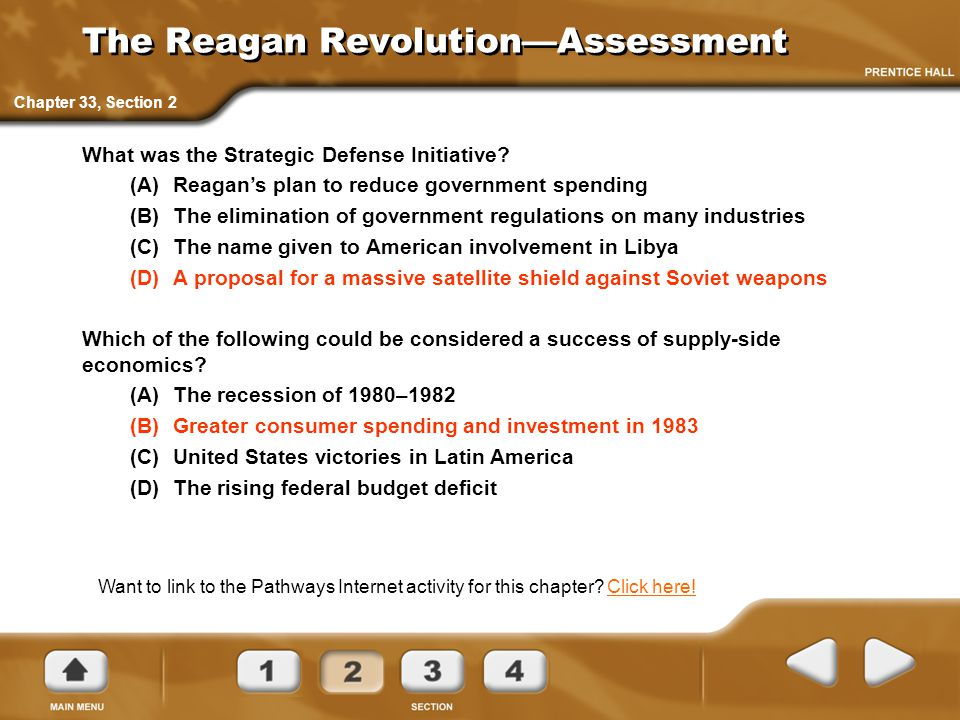 The Reagan Revolution—Assessment What was the Strategic Defense Initiative? (A)Reagan's plan to reduce government spending (B)The elimination of gover