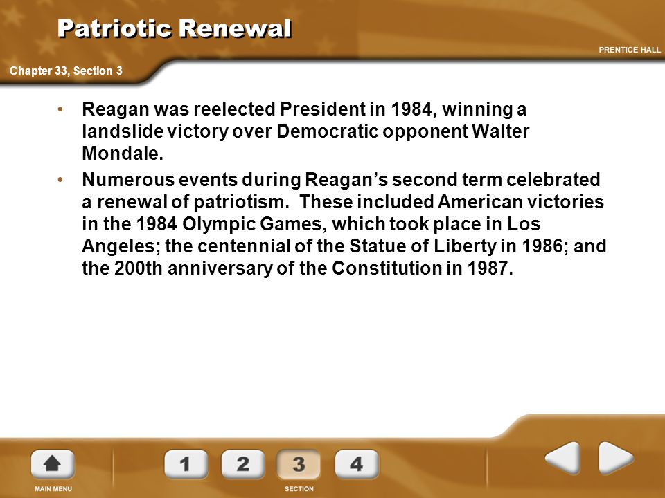 Patriotic Renewal Reagan was reelected President in 1984, winning a landslide victory over Democratic opponent Walter Mondale. Numerous events during