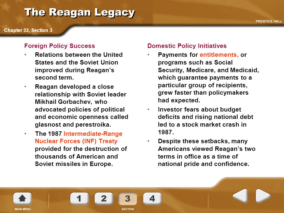 The Reagan Legacy Foreign Policy Success Relations between the United States and the Soviet Union improved during Reagan's second term. Reagan develop