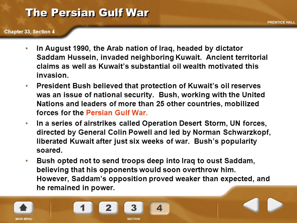 The Persian Gulf War In August 1990, the Arab nation of Iraq, headed by dictator Saddam Hussein, invaded neighboring Kuwait. Ancient territorial claim