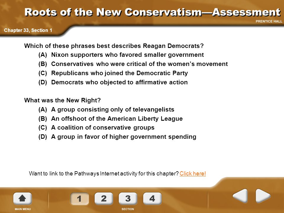 Roots of the New Conservatism—Assessment Which of these phrases best describes Reagan Democrats? (A)Nixon supporters who favored smaller government (B