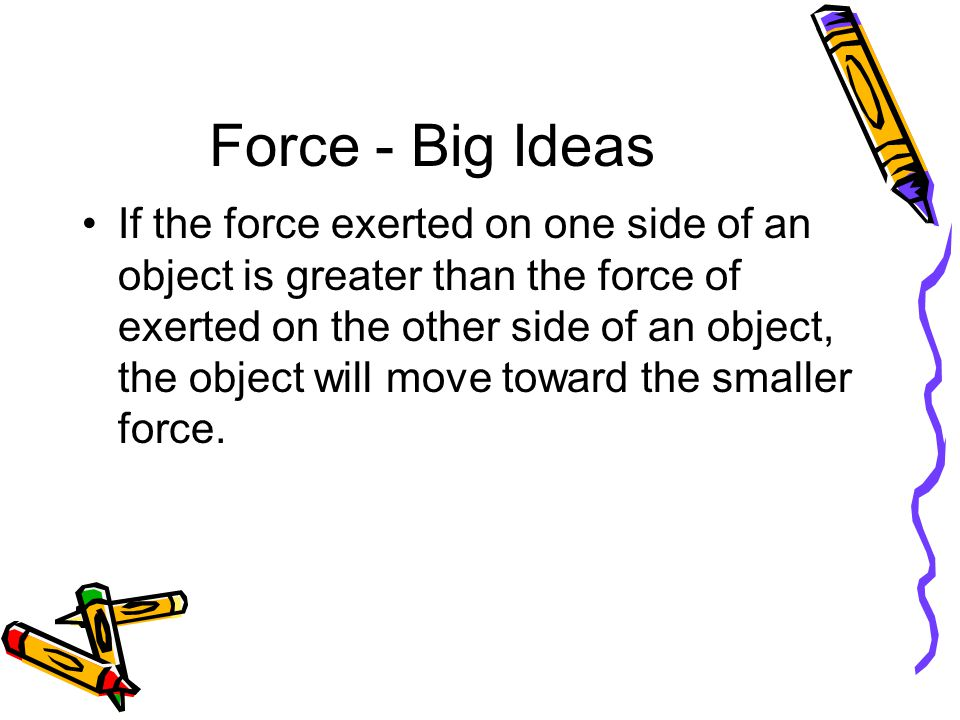 Force - Practice Question #5 Answer: Equal forces try to move the car in opposite directions and cancel each other.