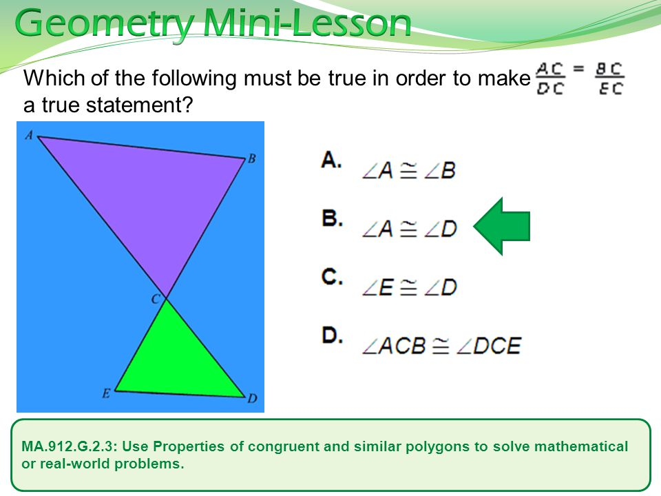 MA.912.G.2.3: Use Properties of congruent and similar polygons to solve mathematical or real-world problems.