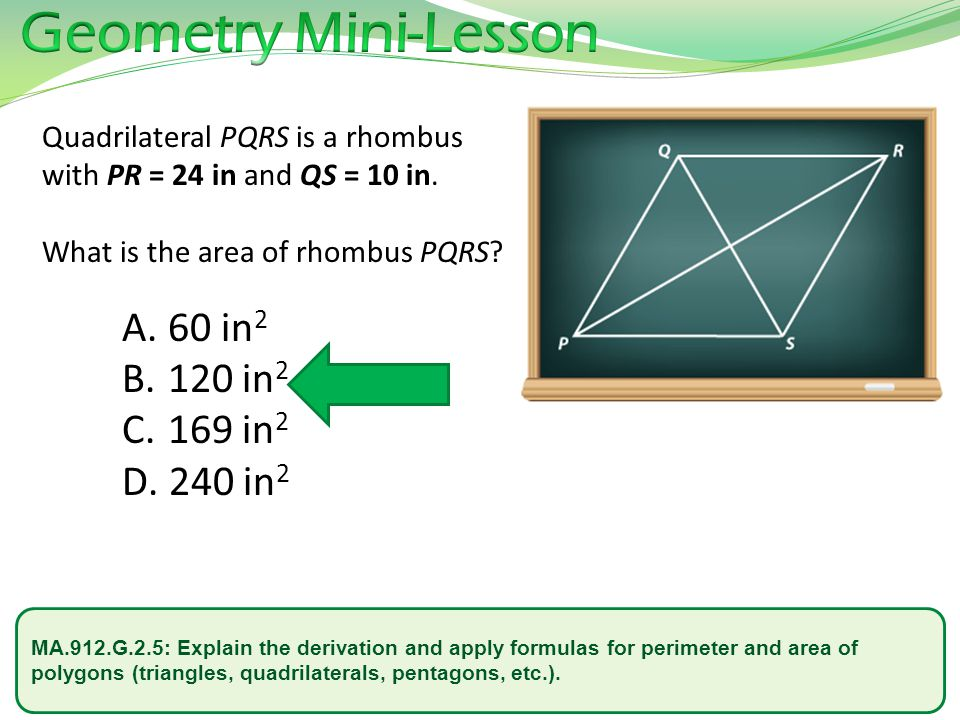 MA.912.G.2.5: Explain the derivation and apply formulas for perimeter and area of polygons (triangles, quadrilaterals, pentagons, etc.).
