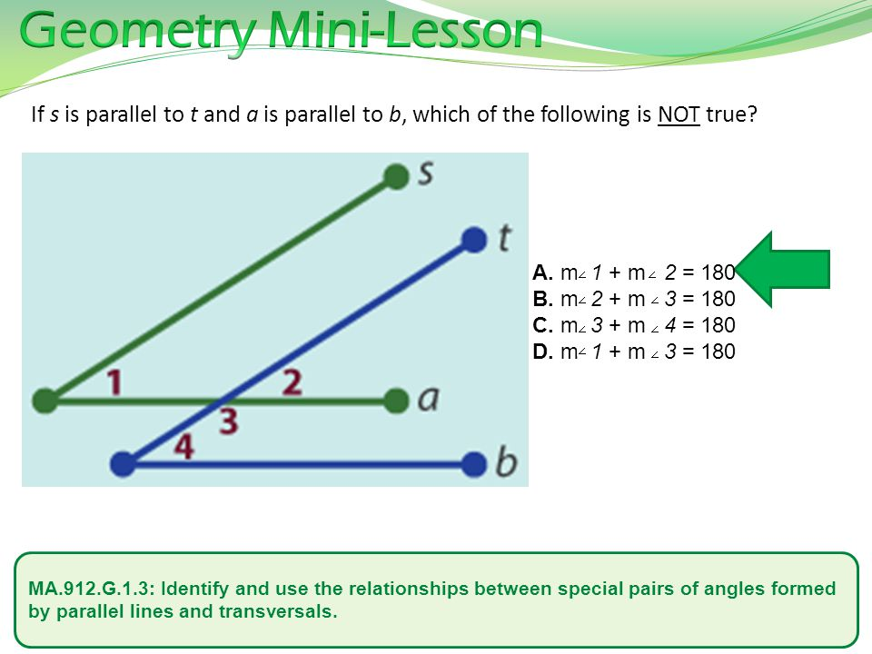 MA.912.G.1.3: Identify and use the relationships between special pairs of angles formed by parallel lines and transversals.