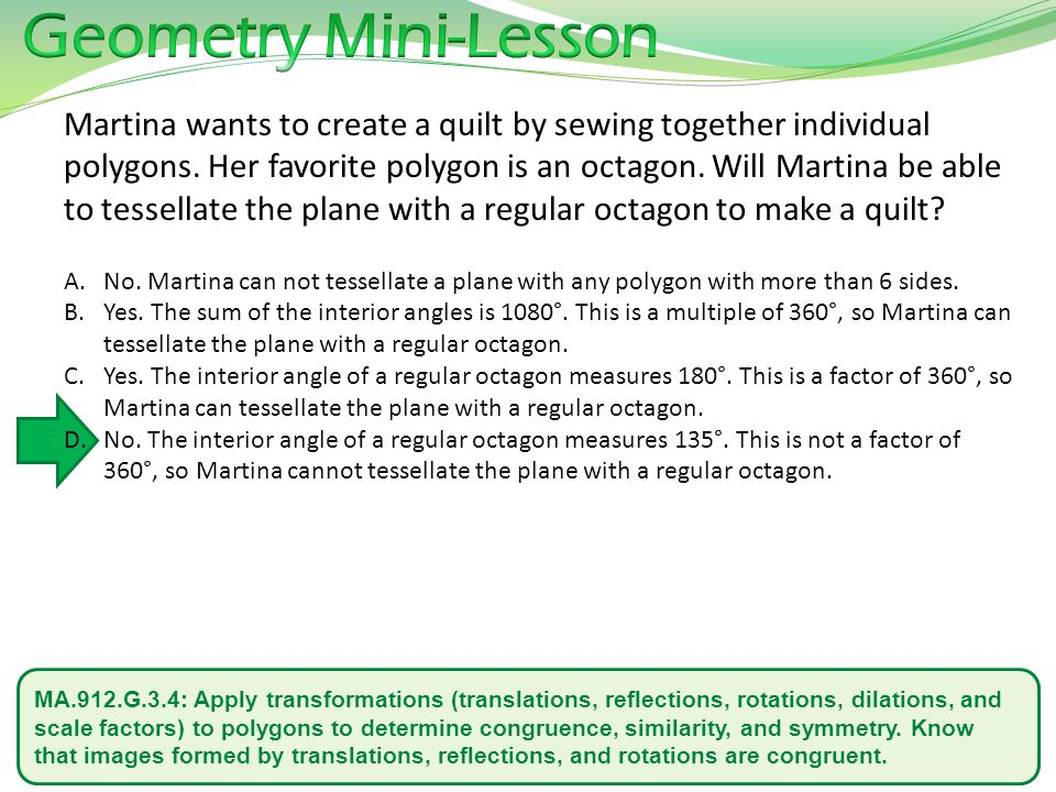 MA.912.G.3.4: Apply transformations (translations, reflections, rotations, dilations, and scale factors) to polygons to determine congruence, similari