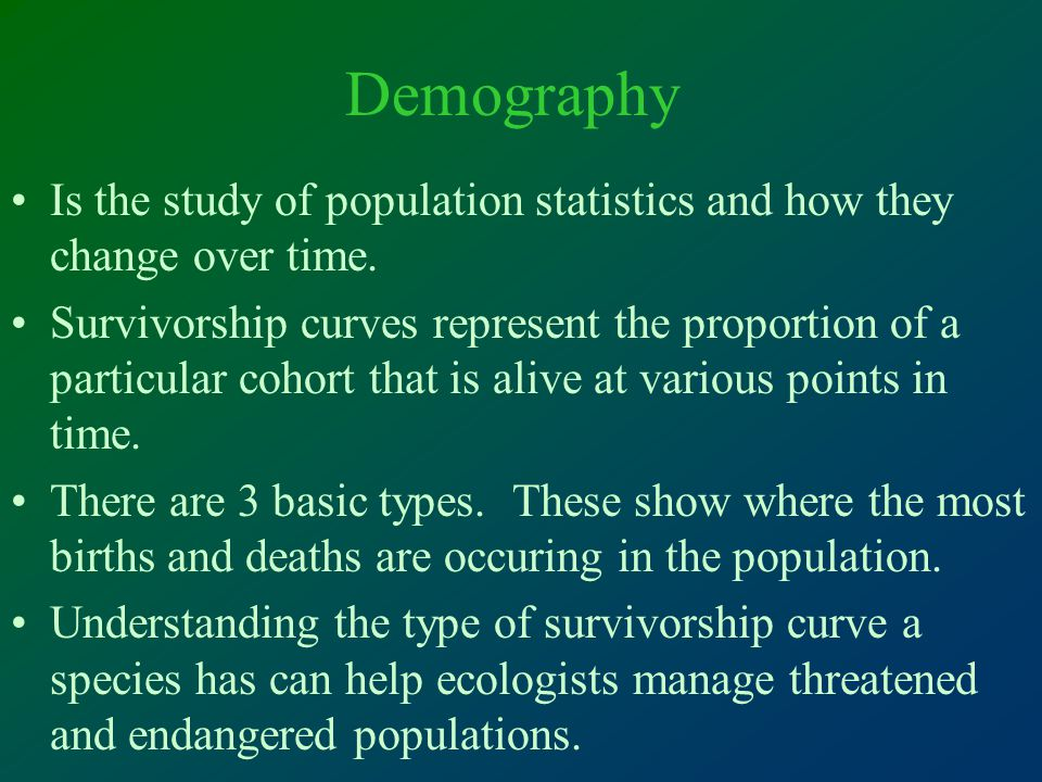 Demography Is the study of population statistics and how they change over time.