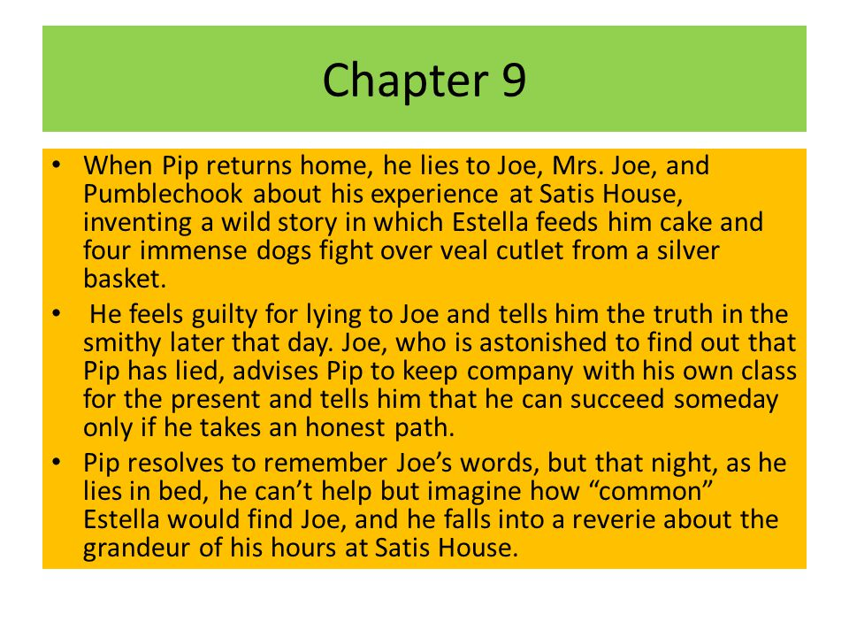 Chapter 9 When Pip returns home, he lies to Joe, Mrs.