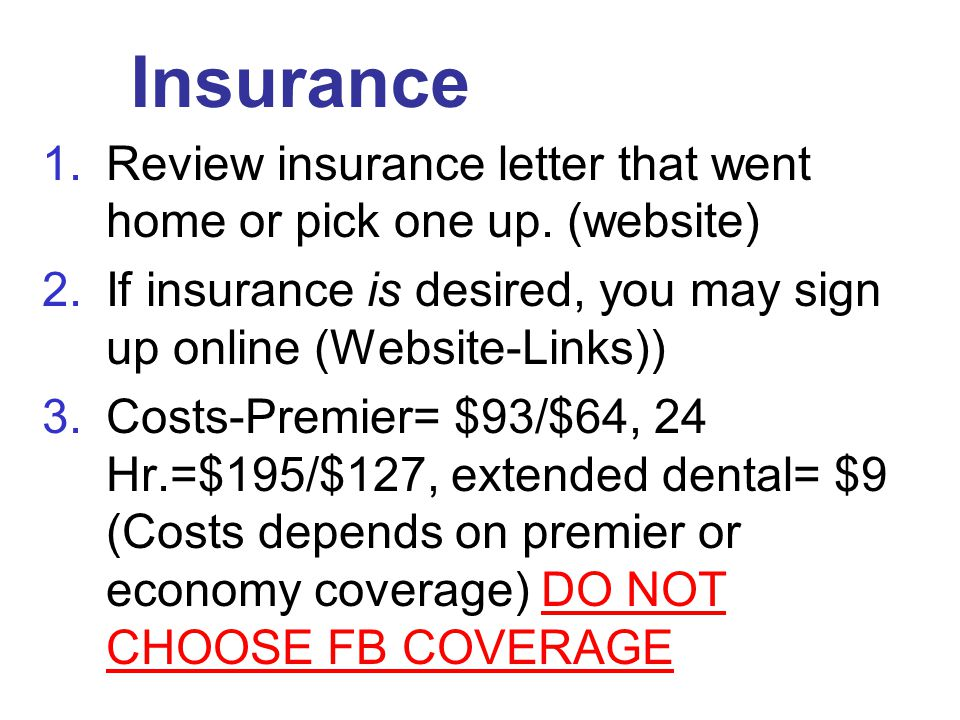 Insurance 1.Review insurance letter that went home or pick one up.