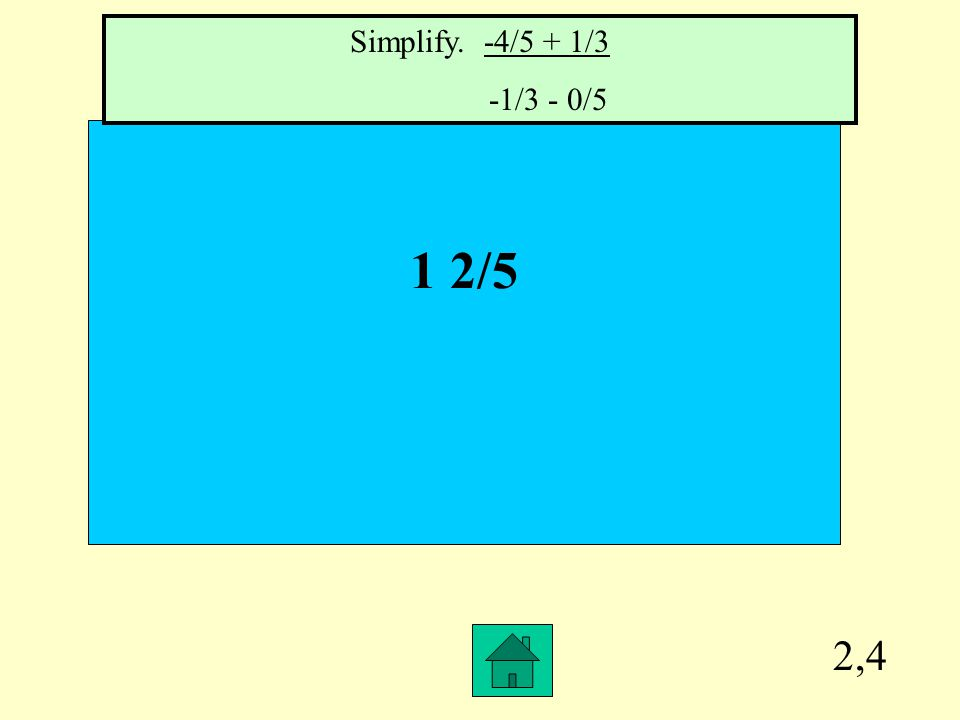 2,3 2 20/33 Simplify. 9 5/9 divided by 3 2/3