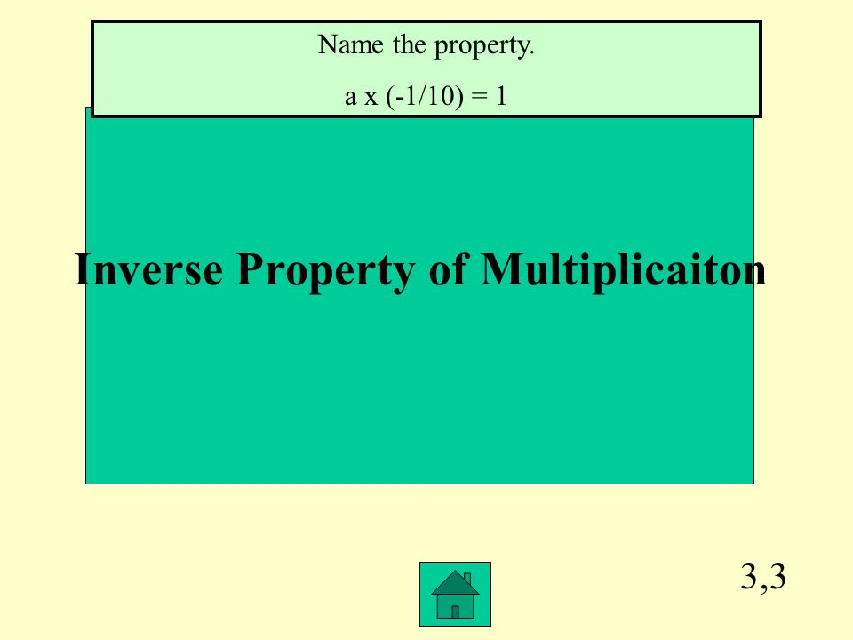 3,2 Identity Property of Addition Name the property. 9 ¼ + a = 9 ¼
