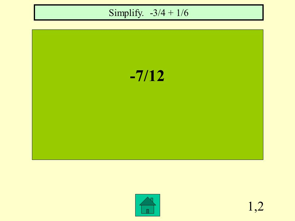 Row 1, Col 1 4/9 Write 32/72 in simplest form.