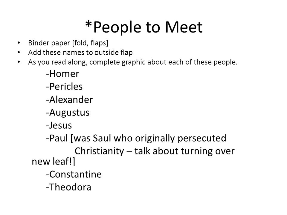 *People to Meet Binder paper [fold, flaps] Add these names to outside flap As you read along, complete graphic about each of these people.