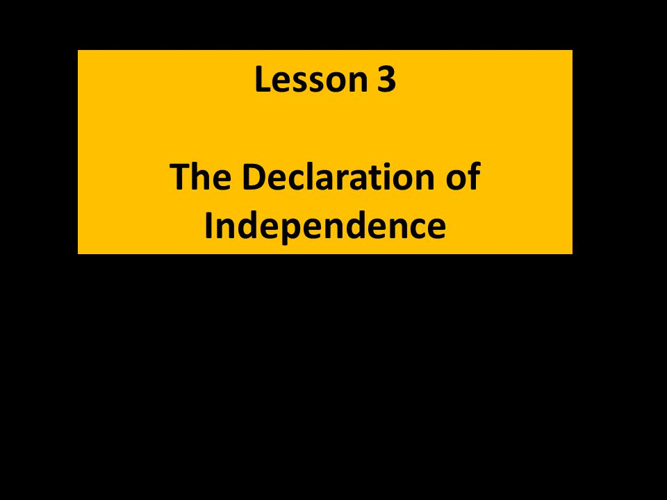 Lesson 3 The Declaration of Independence