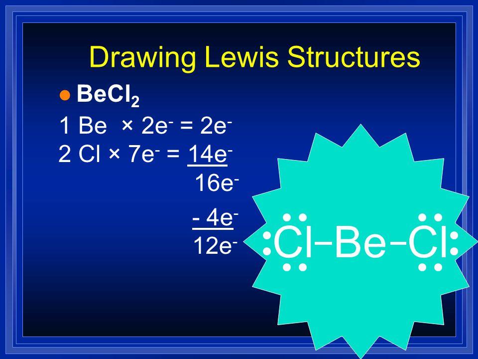 Drawing Lewis Structures l CF 4 1 C × 4e - = 4e - 4 F × 7e - = 28e - 32e - F F C F F - 8e - 24e -