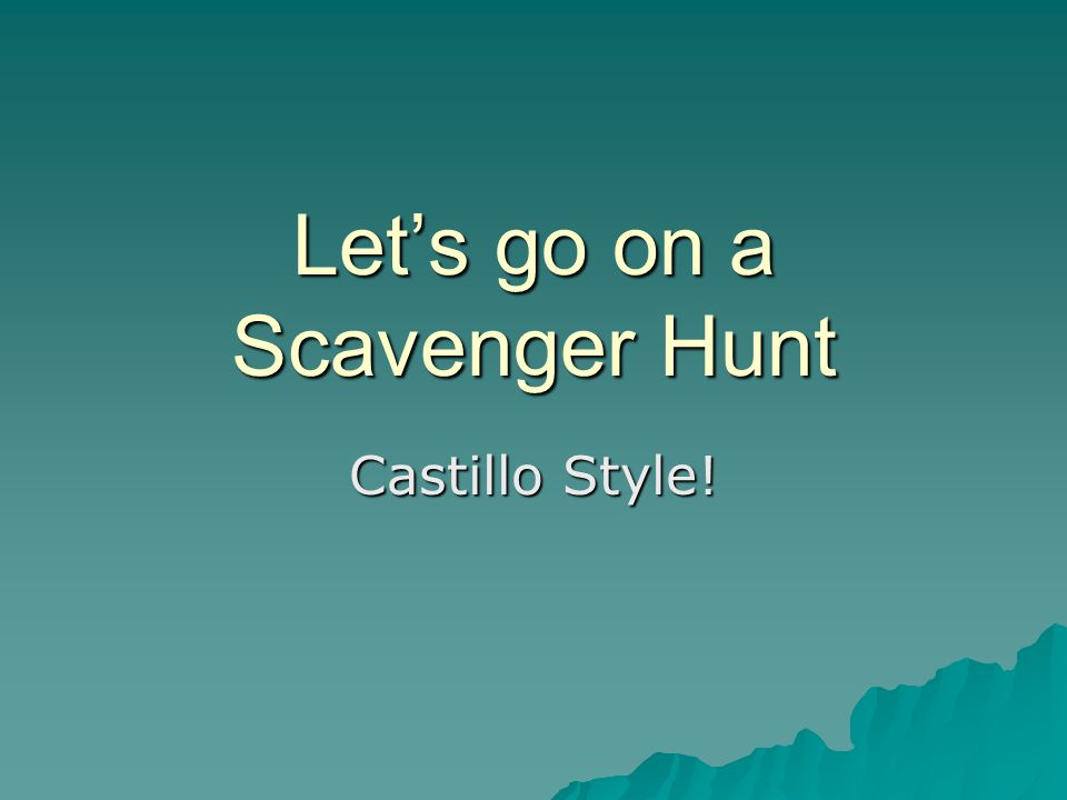 Let's go on a Scavenger Hunt Castillo Style!