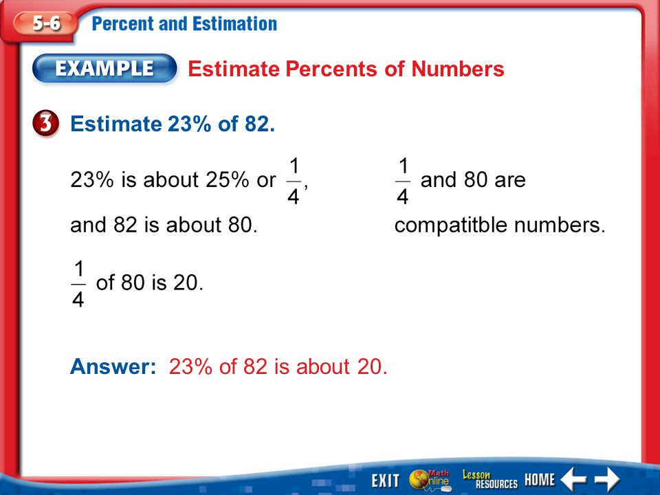 1.A 2.B 3.C 4.D Example 3 Estimate 25% of 33. A.about 5 B.about 6 C.about 7 D.about 8