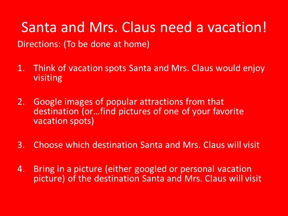 Santa and Mrs. Claus need a vacation.