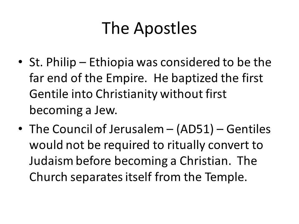 The Apostles St. Philip – Ethiopia was considered to be the far end of the Empire.