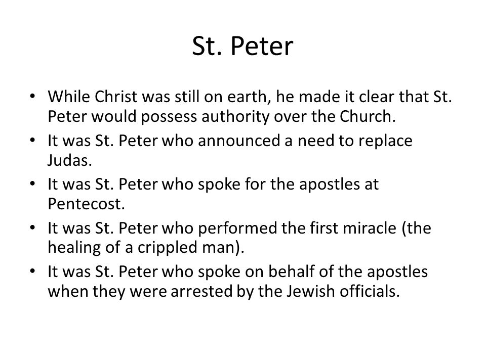 St. Peter While Christ was still on earth, he made it clear that St.