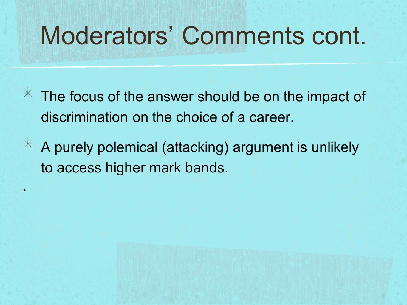 Moderators' Comments cont.
