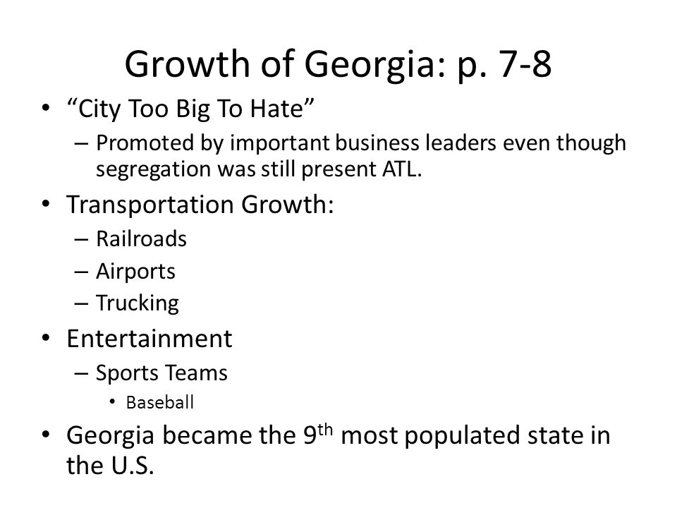 """Growth of Georgia: p. 7-8 """"City Too Big To Hate"""" – Promoted by important business leaders even though segregation was still present ATL. Transportatio"""