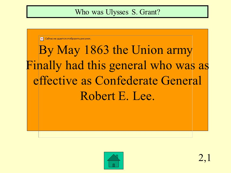 2,1 By May 1863 the Union army Finally had this general who was as effective as Confederate General Robert E.