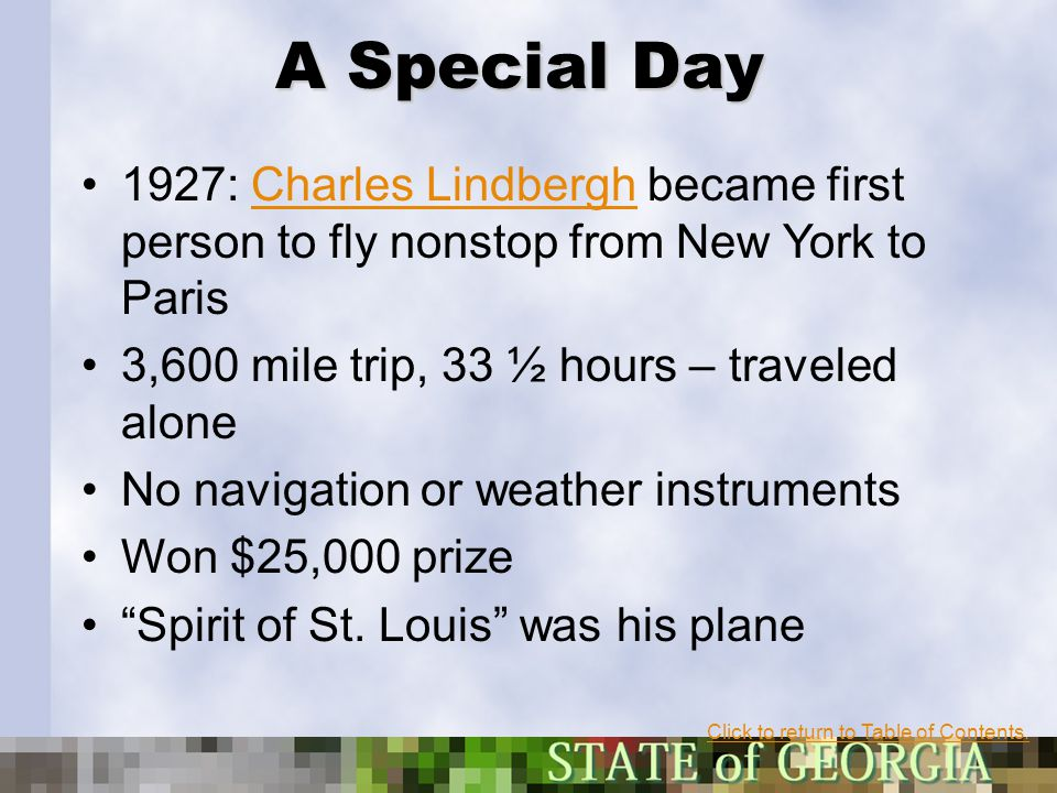 A Special Day 1927: Charles Lindbergh became first person to fly nonstop from New York to ParisCharles Lindbergh 3,600 mile trip, 33 ½ hours – travele