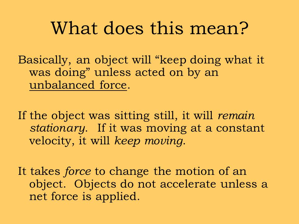 NET FORCENET FORCE: Determined by combining ALL forces acting on an object.
