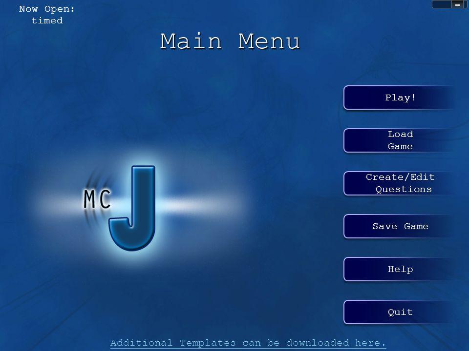 Play.Main Menu Create/Edit Questions Create/Edit Questions Play.