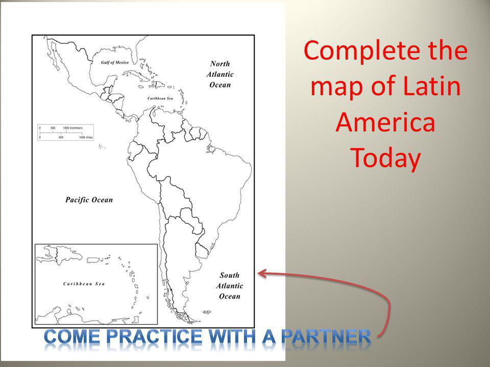 Complete the map of Latin America Today